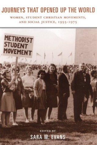 9780813533131: Journeys that Opened up the World: Women, Student Christian Movements, and Social Justice, 1955-1975