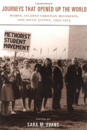 9780813533148: Journeys that Opened up the World: Women, Student Christian Movements, and Social Justice, 1955-1975