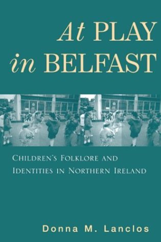 9780813533216: At Play in Belfast: Children's Folklore and Identities in Northern Ireland (Series in Childhood Studies)