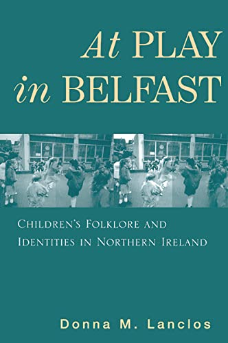 9780813533223: At Play in Belfast: Children's Folklore and Identities in Northern Ireland (Rutgers Series in Childhood Studies)