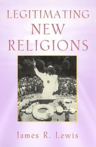 9780813533247: Legitimating New Religions