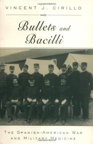 9780813533391: Bullets and Bacilli: The Spanish-American War and Military Medicine