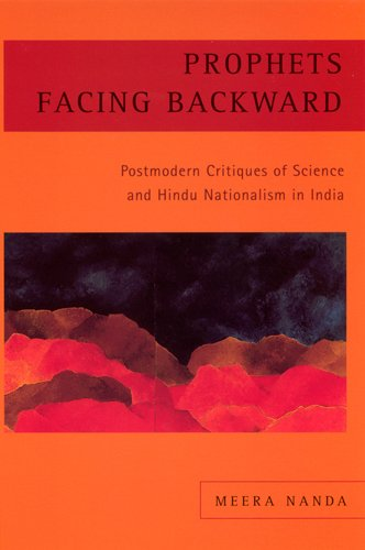 9780813533582: Prophets Facing Backward: Postmodern Critiques of Science and Hindu Nationalism in India