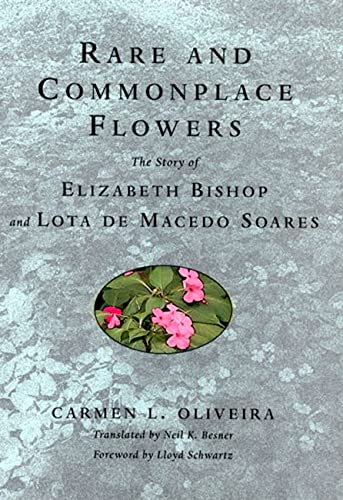 9780813533599: Rare and Commonplace Flowers: The Story of Elizabeth Bishop and Lota de Macedo Soares