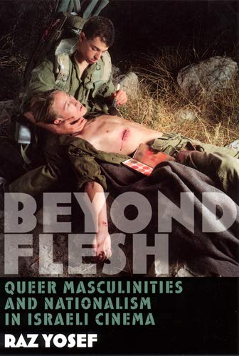 9780813533759: Beyond Flesh: Queer Masculinities and Nationalism in Israeli Cinema