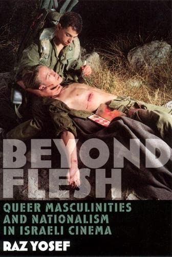 9780813533766: Beyond Flesh: Queer Masculinities and Nationalism in Israeli Cinema
