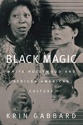 9780813533841: Black Magic: White Hollywood and African American Culture