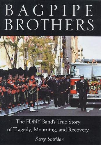 9780813533964: Bagpipe Brothers: The FDNY Band's True Story of Tragedy, Mourning and Recoverey