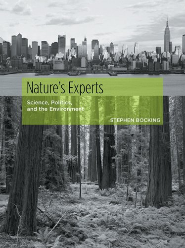 Nature's Experts: Science, Politics, and the Environment: Bocking, Stephen
