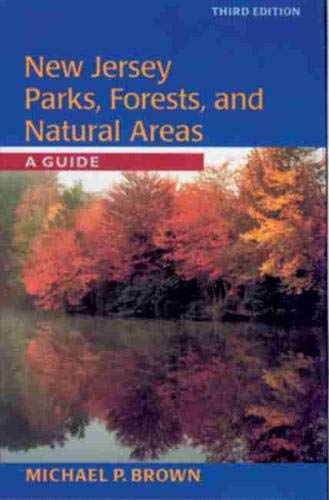 9780813533995: New Jersey Parks, Forests, and Natural Areas: A Guide