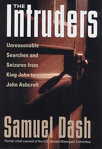 The Intruders: Unreasonable Searches and Seizures from: Samuel Dash