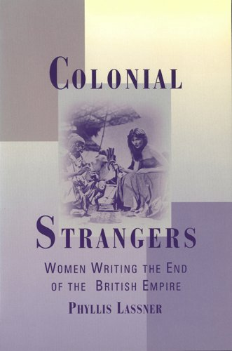Colonial Strangers: Women Writing the End of the British Empire (Paperback): Phyllis Lassner