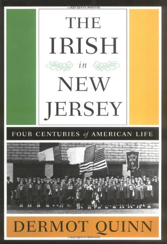 9780813534213: The Irish of New Jersey: Four Centuries of American Life (Rivergate Books)