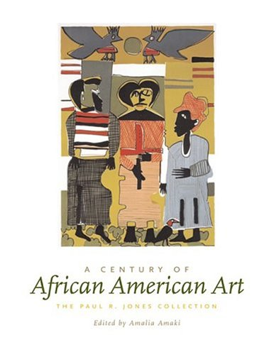 9780813534572: A Century of African American Art: The Paul R. Jones Collection