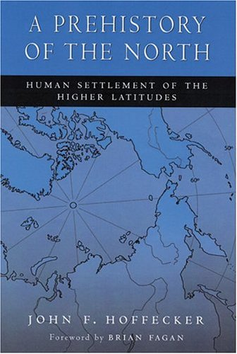 9780813534688: A Prehistory of the North: Human Settlement of the Higher Latitudes