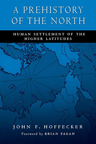9780813534695: A Prehistory of the North: Human Settlement of the Higher Latitudes