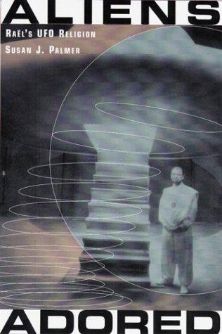9780813534756: Aliens Adored: Rael's UFO Religion
