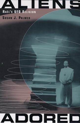 9780813534763: Aliens Adored: Raël's UFO Religion