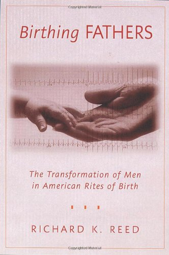 9780813535166: Birthing Fathers: The Transformation of Men in American Rites of Birth