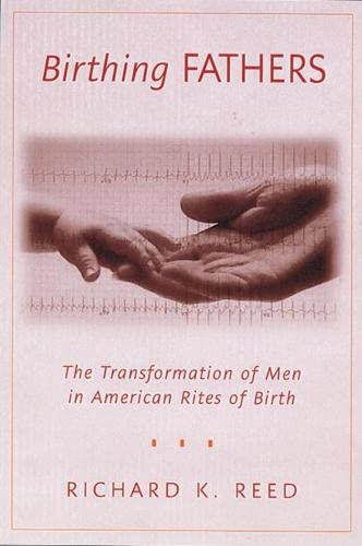 9780813535173: Birthing Fathers: The Transformation of Men in American Rites of Birth