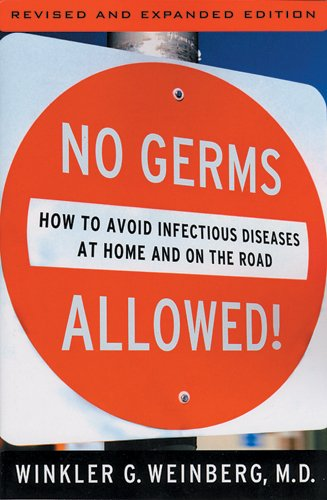 No Germs Allowed!: How to Avoid Infectious Diseases: Winkler G. M.D. Weinberg