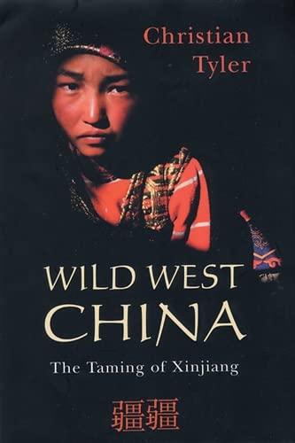 9780813535333: Wild West China: The Taming of Xinjiang