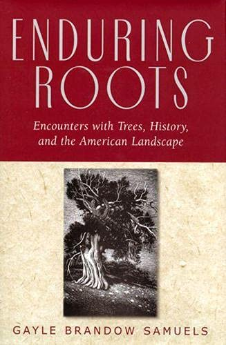 9780813535395: Enduring Roots: Encounters with Trees, History, and the American Landscape (Studies in Modern Science, Technology, a)