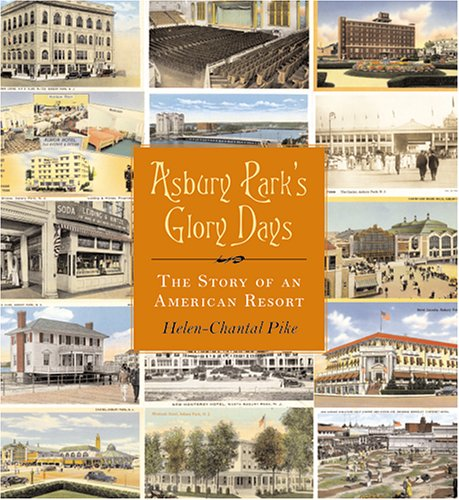 9780813535470: Asbury Park's Glory Days: The Story of an American Resort