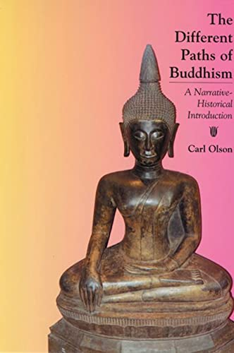 9780813535623: The Different Paths of Buddhism: A Narrative-Historical Introduction