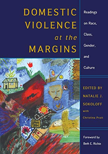 Domestic Violence at the Margins: Readings on: Sokoloff, Natalie J.