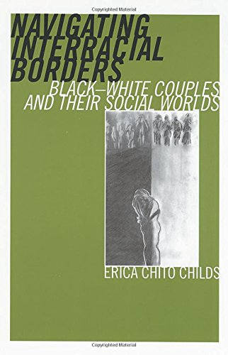 9780813535852: Navigating Interracial Borders: Black-White Couples and Their Social Worlds