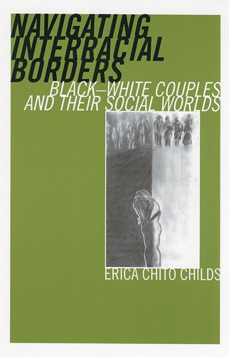 9780813535869: Navigating Interracial Borders: Black-White Couples and Their Social Worlds