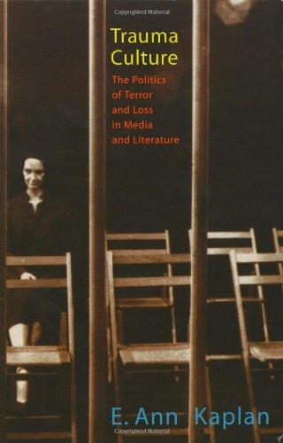 9780813535906: Trauma Culture: The Politics Of Terror And Loss In Media And Literature