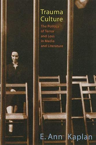 9780813535913: Trauma Culture: The Politics Of Terror And Loss In Media And Literature