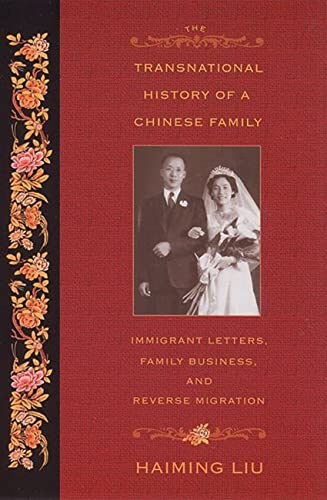 The Transnational History of a Chinese Family: Immigrant Letters, Family Business, and Reverse ...