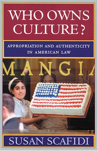 9780813536057: Who Owns Culture?: Appropriation and Authenticity in American Law (Rutgers Series: The Public Life of the Arts)