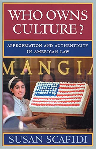 9780813536064: Who Owns Culture?: Appropriation and Authenticity in American Law (Rutgers Series: The Public Life of the Arts)