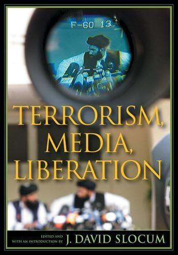 Terrorism, Media, Liberation (Paperback): J. David Slocum