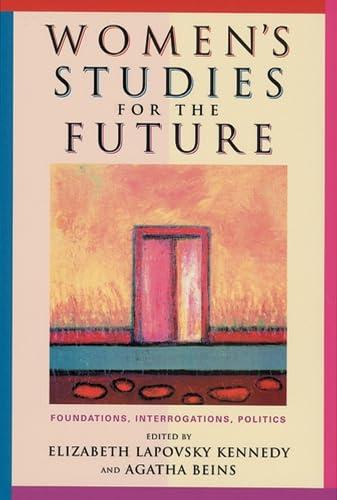 9780813536187: Women's Studies for the Future: Foundations, Interrogations, Politics