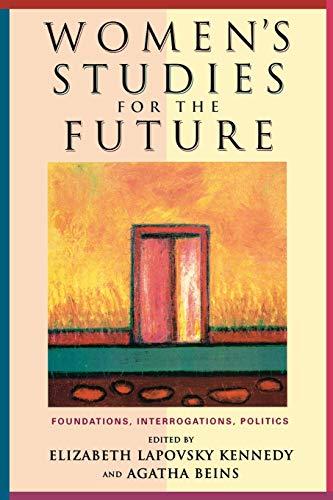 9780813536194: Women's Studies for the Future: Foundations, Interrogations, Politics