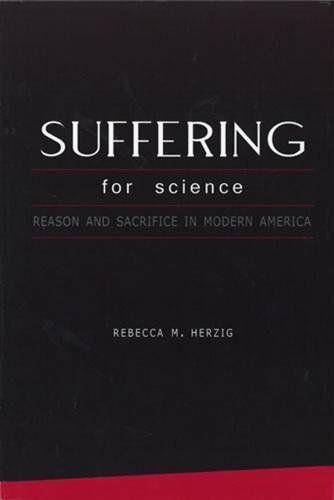 9780813536620: Suffering For Science: Reason and Sacrifice in Modern America
