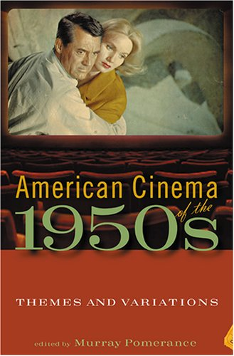 9780813536729: American Cinema of the 1950s: Themes and Variations (Screen Decades: American Culture/American Cinema (Hardcover))