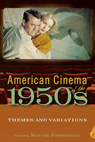 9780813536736: American Cinema of the 1950s: Themes and Variations (Screen Decades: American Culture/American Cinema)