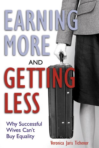 9780813536781: Earning More and Getting Less: Why Successful Wives Can't Buy Equality
