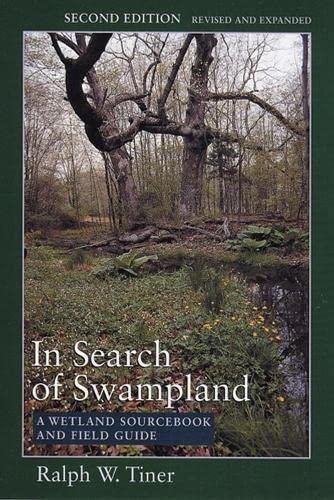 9780813536811: In Search of Swampland: A Wetland Sourcebook and Field Guide