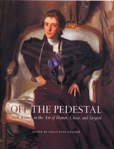 Off the Pedestal: New Women in the Art of Homer, Chase, and Sargent (Paperback)
