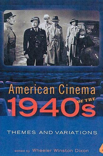 9780813536996: American Cinema of the 1940s: Themes and Variations (Screen Decades: American Culture/American Cinema)