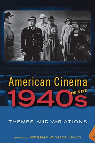 9780813537009: American Cinema of the 1940s: Themes and Variations (Screen Decades: American Culture/American Cinema)
