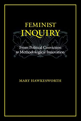 9780813537054: Feminist Inquiry: From Political Conviction to Methodological Innovation