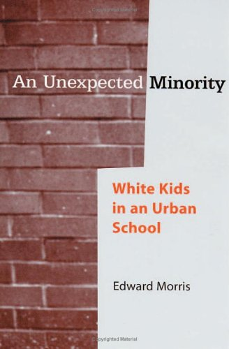 9780813537207: An Unexpected Minority: White Kids in an Urban School